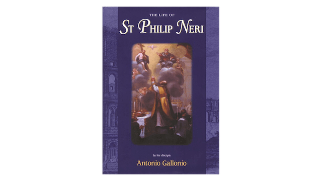 The Life of St. Philip Neri by Antonio Gallonio