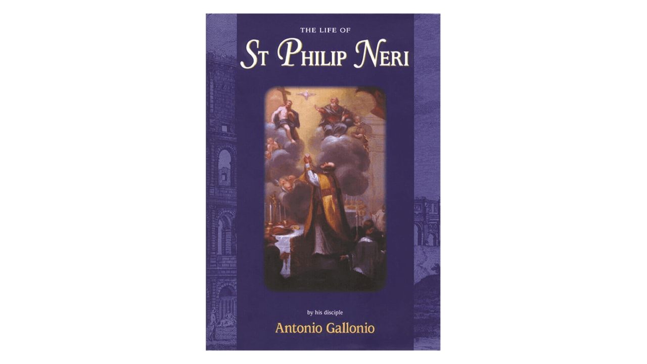The Life of St. Philip Neri by Antonio Gallonio