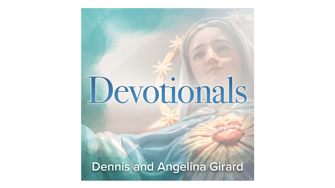 Devotional Audio by Dennis Girard