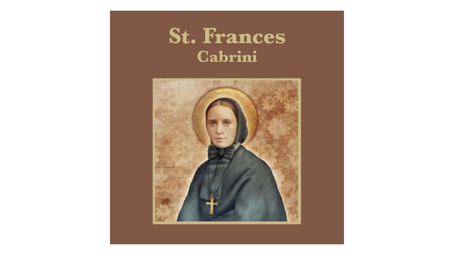 Truth to Inspire: St. Frances Cabrini