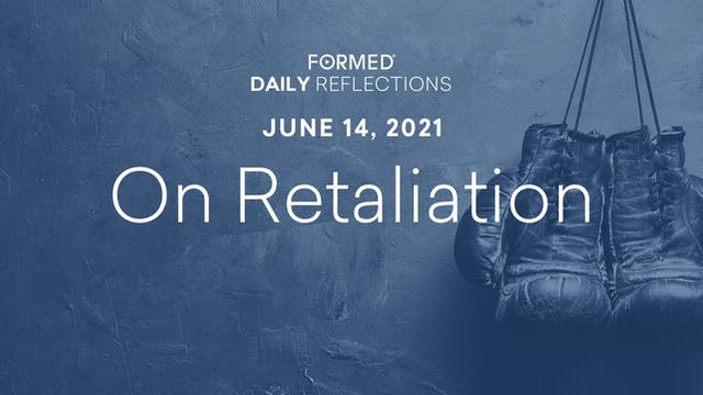 Daily Reflections – June 14, 2021