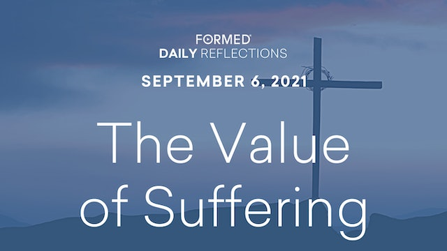 Daily Reflections – September 6, 2021
