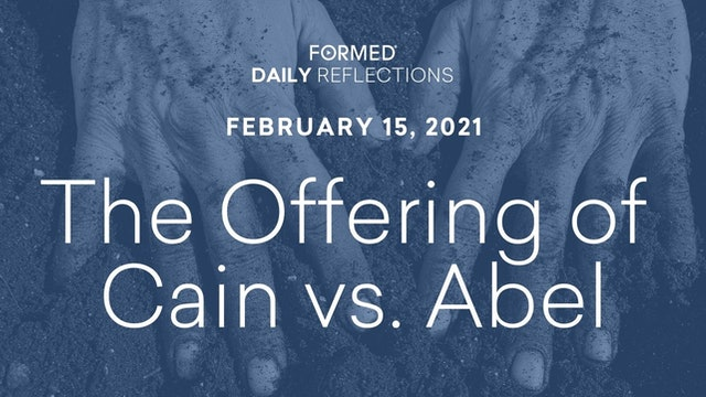 Daily Reflections – February 15, 2021