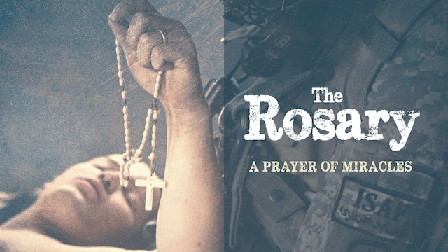 The Rosary: A Prayer of Miracles