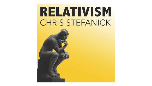 Relativism: Do You Know How It Is Affecting You? by Chris Stefanick