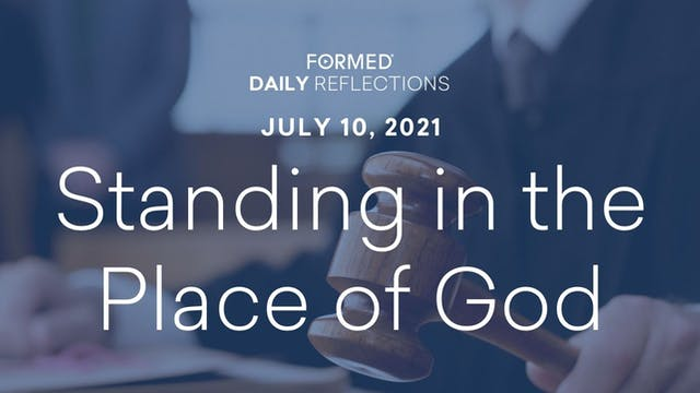 Daily Reflections – July 10, 2021