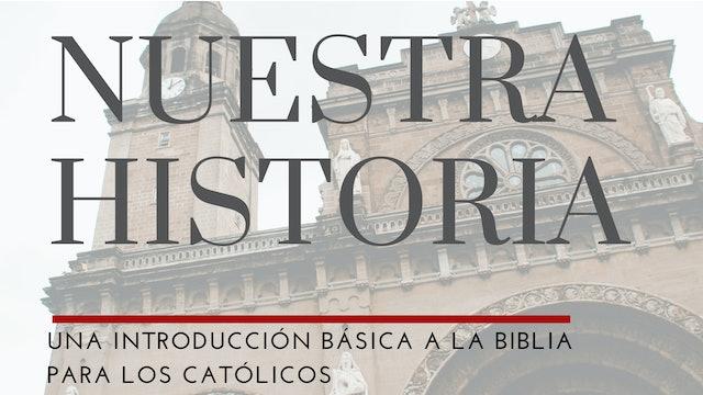 Nuestra Historia: Un repaso bíblico para católicos