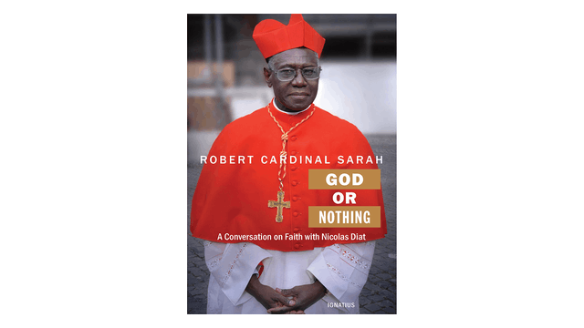God or Nothing: A Conversion of Faith by Cardinal Robert Sarah & Nicolas Diat