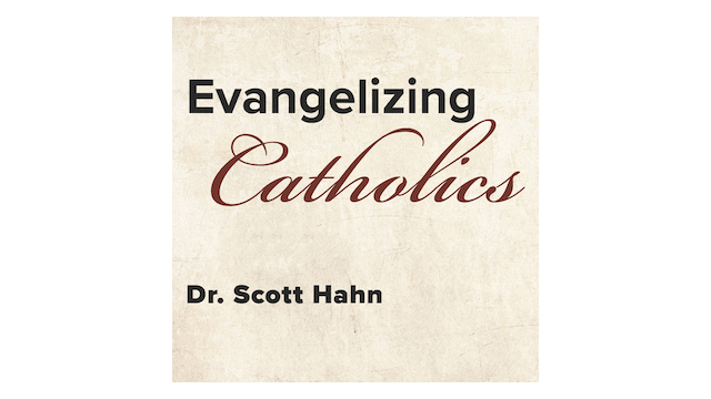 Evangelizing Catholics: The Bible, the Eucharist, & the New Evangelization by Scott Hahn
