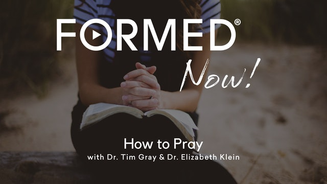 FORMED Now! How to Pray