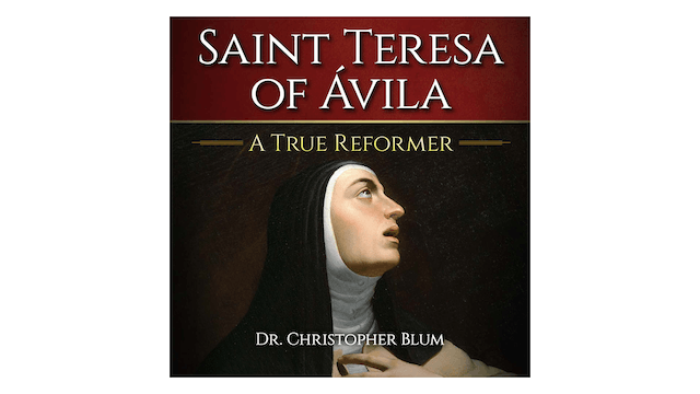 Saint Teresa of Ávila: A True Reforme...