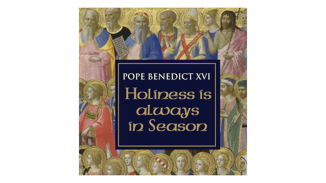 Holiness is Always in Season by Pope ...