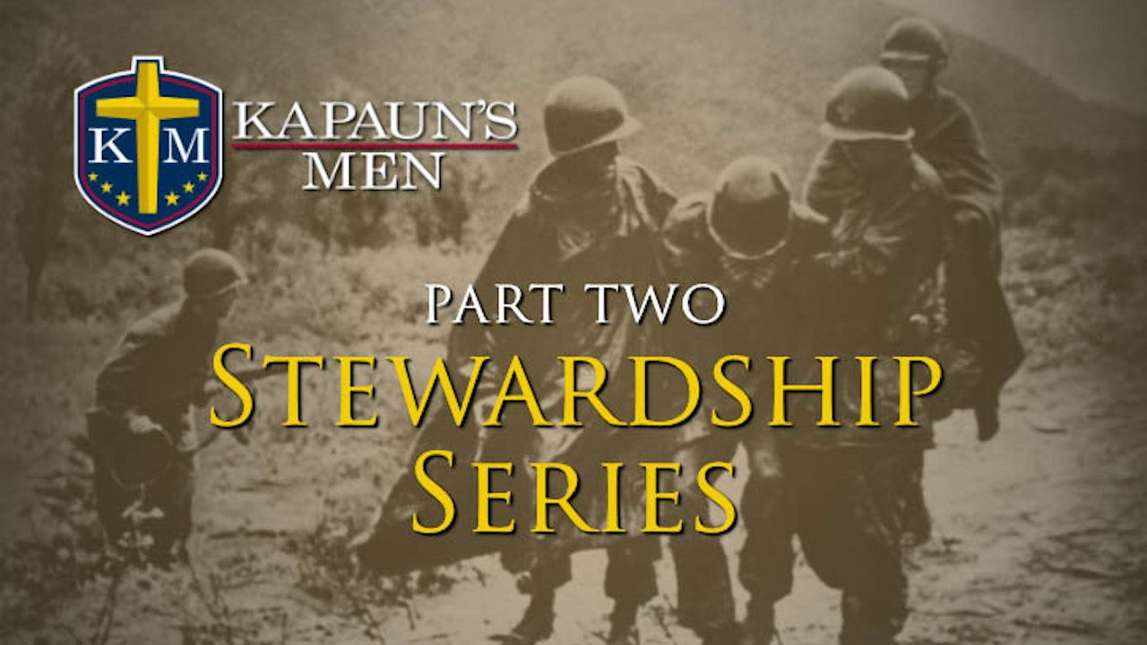 Kapaun's Men Stewardship Series (Series Two)