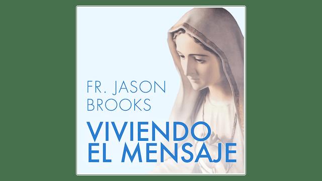 Fátima: Viviendo el Mensaje por Padre Jason Brooks