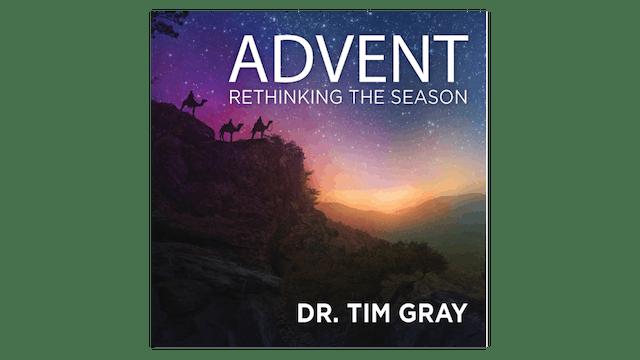 Advent: Rethinking the Season by Dr. Tim Gray