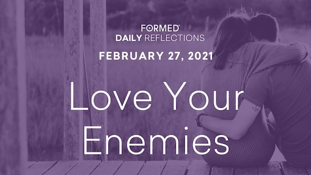 Lenten Daily Reflections – February 27, 2021