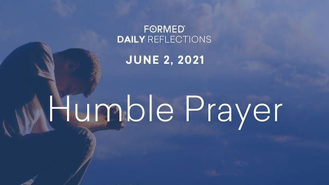 Daily Reflections – June 2, 2021