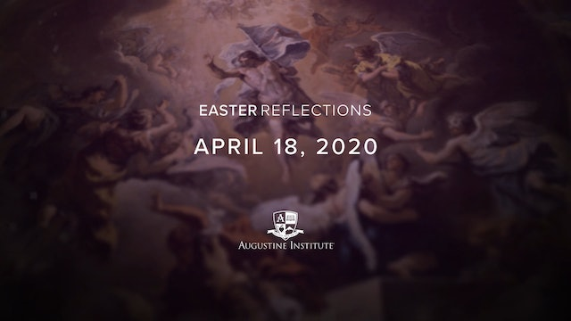 Easter Reflections - April 18th, 2020