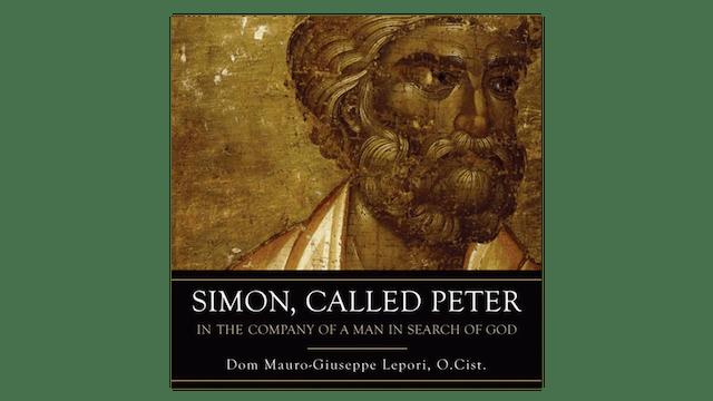 Simon Called Peter by Dom Mauro-Giuseppe Lepori O. Cist.