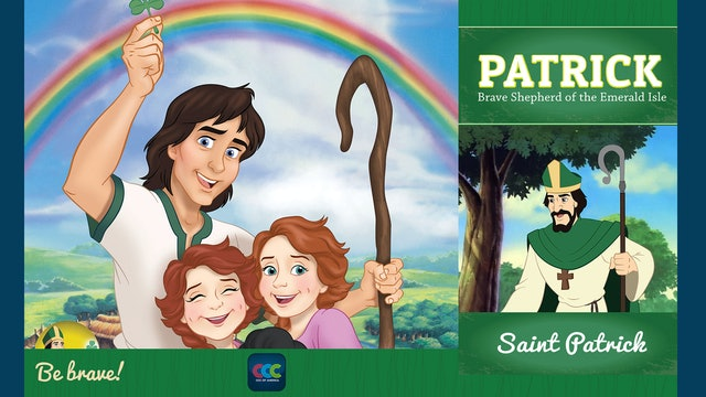 Patrick: Brave Shepherd of the Emerald Isle