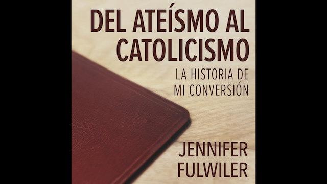 Del ateísmo al catolicismo