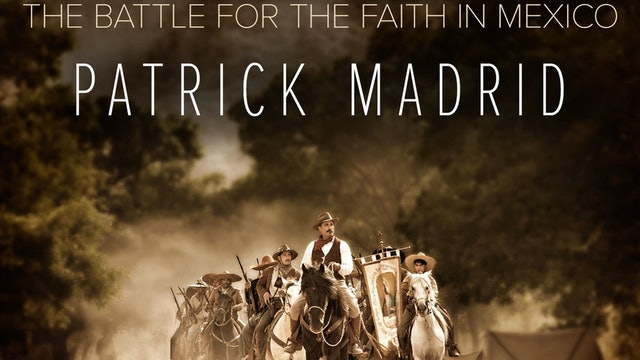 Attack on Religious Liberty: Battle for the Faith in Mexico by Patrick Madrid