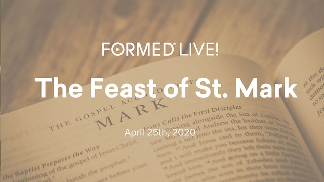 FORMED Now! The Feast of St. Mark