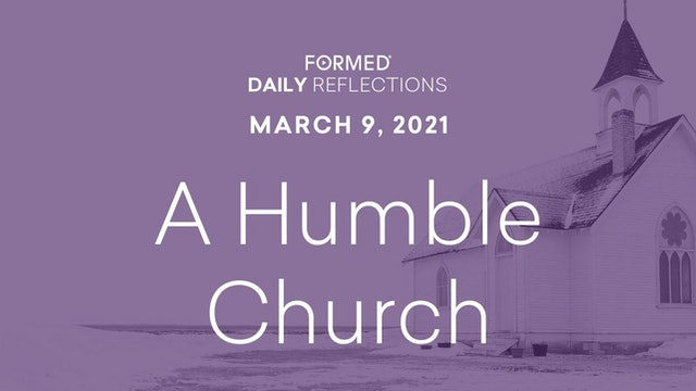 Lenten Daily Reflections – March 9, 2021