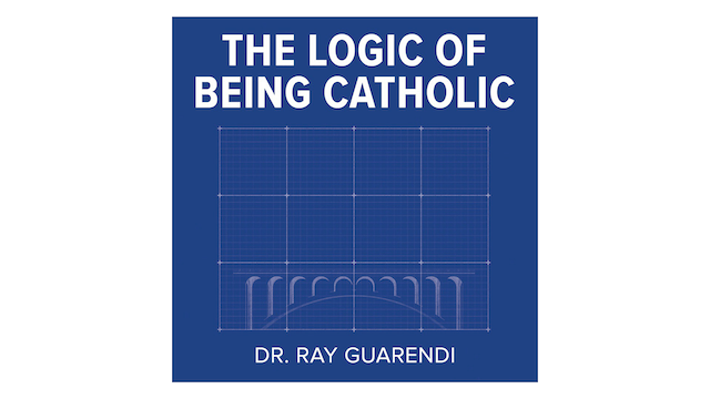 The Logic of Being Catholic by Dr. Ra...