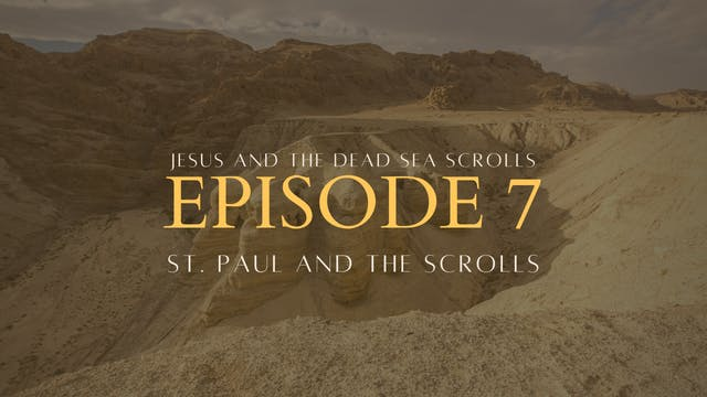 Episode 7: St. Paul and the Scrolls