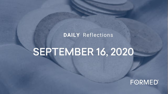 Daily Reflections – September 16, 2020