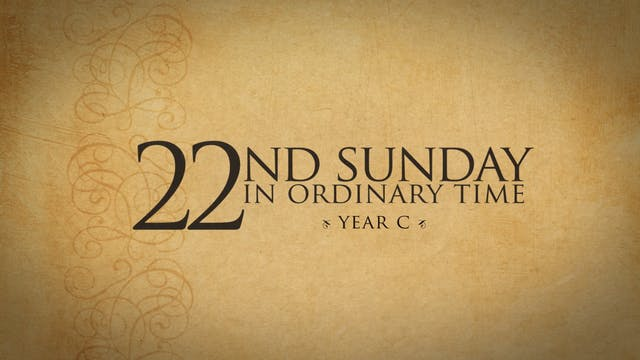 22nd Sunday in Ordinary Time (Year C)