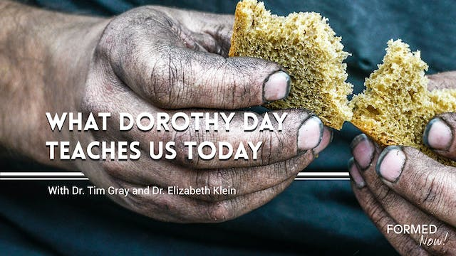 FORMED Now! What Dorothy Day Teaches ...