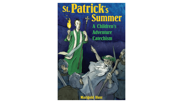 St. Patrick's Summer: A Children's Adventure Catechism by Marigold Hunt