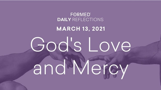 Lenten Daily Reflections – March 13, 2021