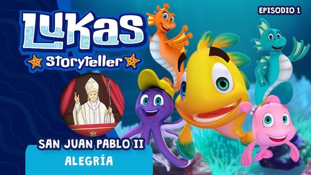 Lukas Storyteller: San Juan Pablo II