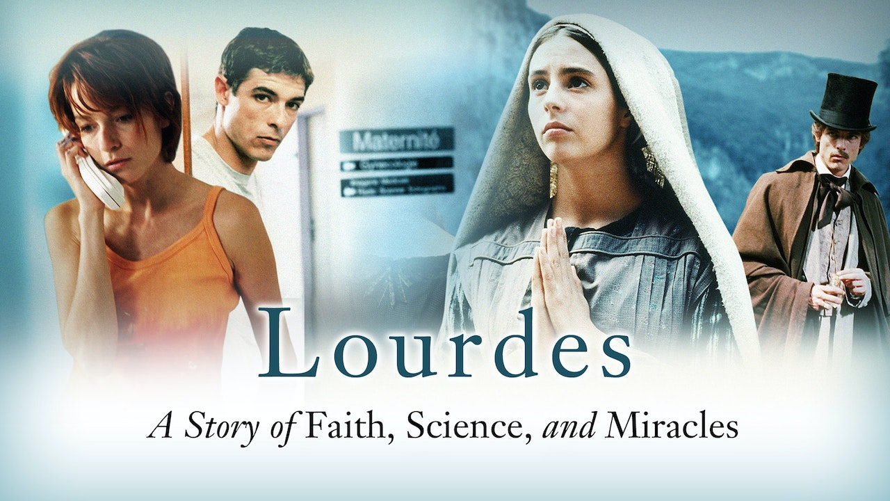 Lourdes: Story of Faith, Science, & Miracles