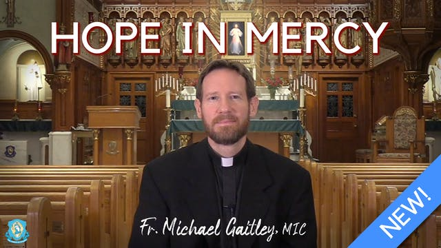 Hope in Mercy with Fr. Michael Gaitley