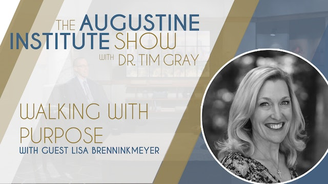 The Augustine Institute Show - Walking with Purpose with Lisa Brenninkmeyer