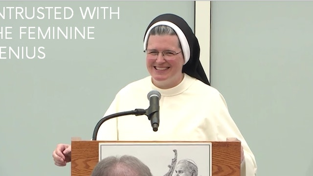 Entrusted with the Feminine Genius - Sr. Mary Madeline Todd, OP