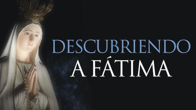 Descubriendo a Fátima