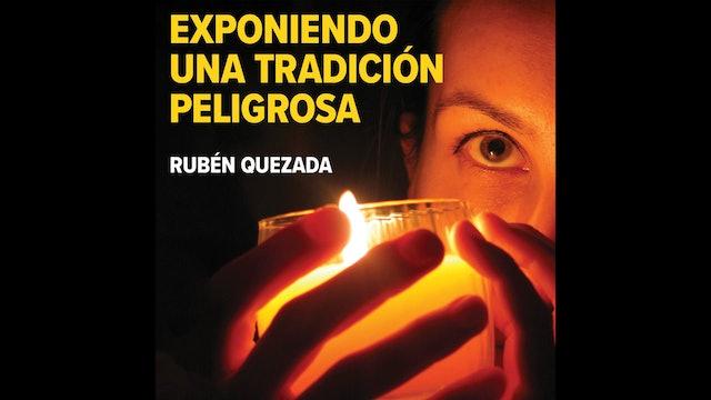 Exponiendo una tradición peligrosa por Rubén Quezada