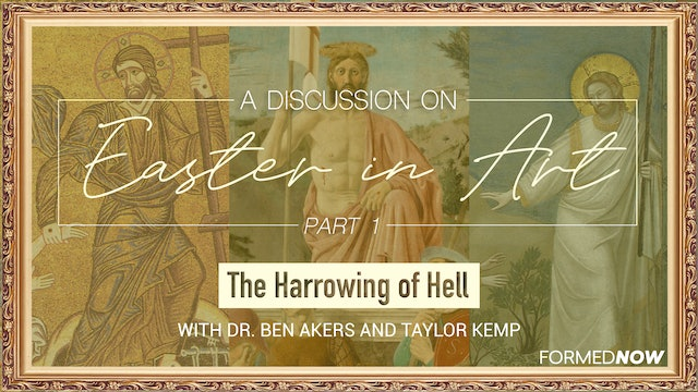 Easter in Art: The Harrowing of Hell (Part 1 of 3)