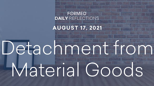 Daily Reflections – August 17, 2021