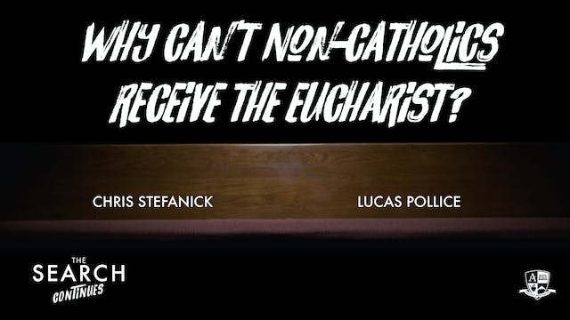 Why can't Non-Catholics Receive the E...