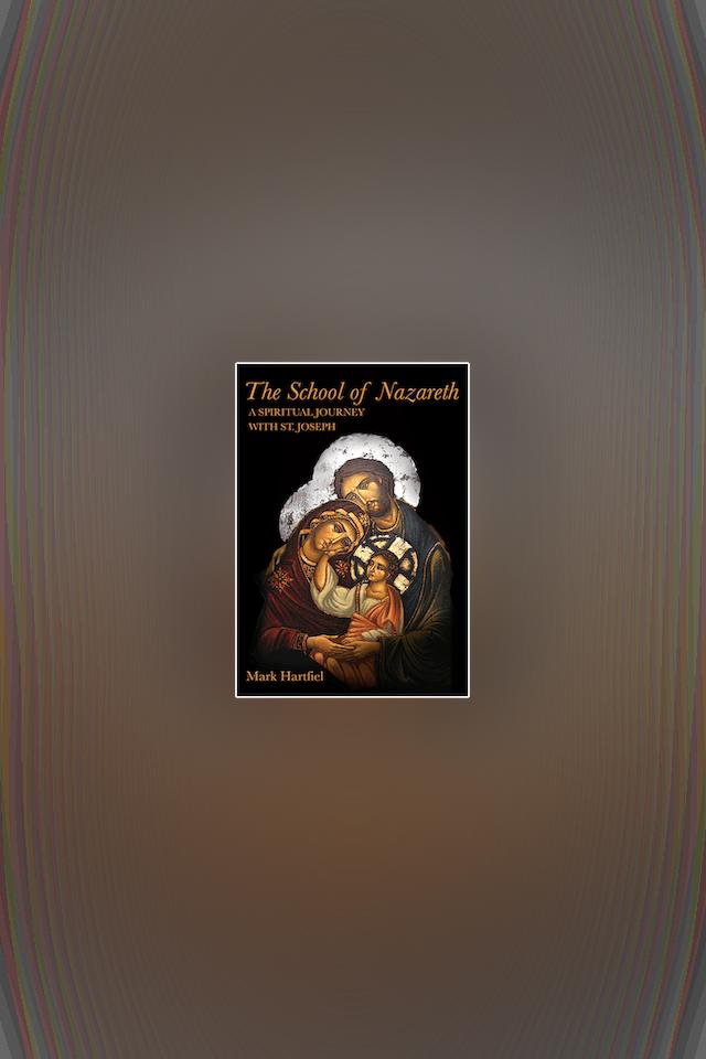 The School of Nazareth: A Spiritual Journey with St. Joseph by Mark Hartfiel