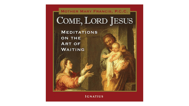 Come, Lord Jesus: Meditations on the Art of Waiting by Mary Francis