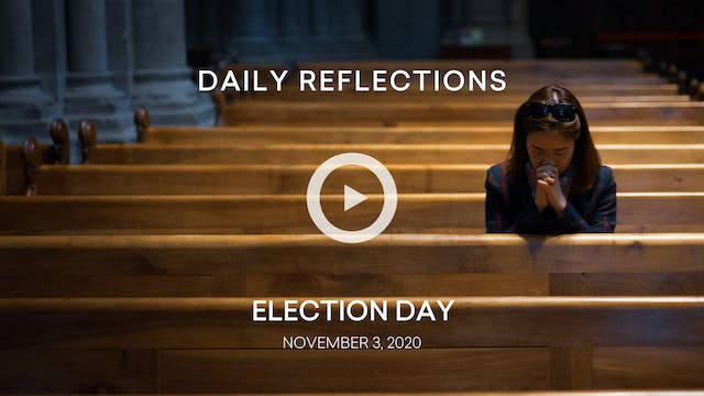 Daily Reflections – Election Day – No...