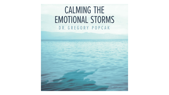 Calming the Emotional Storms by Dr. Gregory Popcak