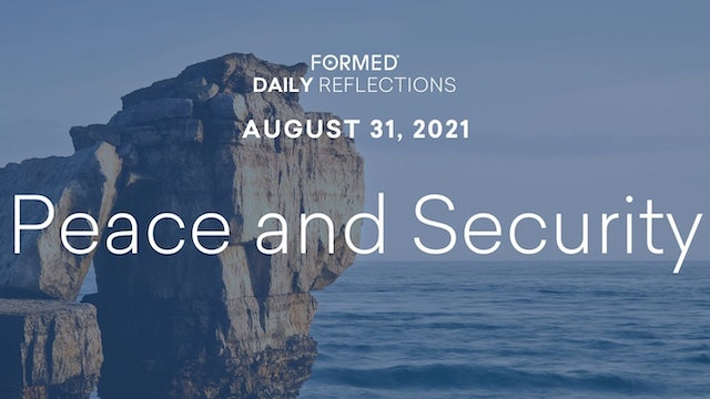 Daily Reflections – August 31, 2021